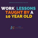 Work lessons taught by a 10 year old!