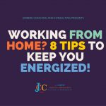 Working from home? 8 Tips to keep you Energized!