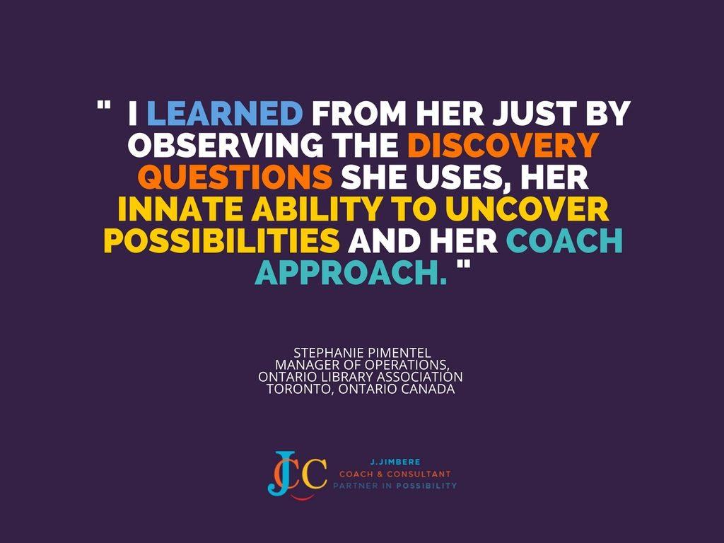 """I learned from her just by observing the discovery questions she uses, her innate ability to uncover possibilities and her coach approach."" - Stephanie Pimentel"