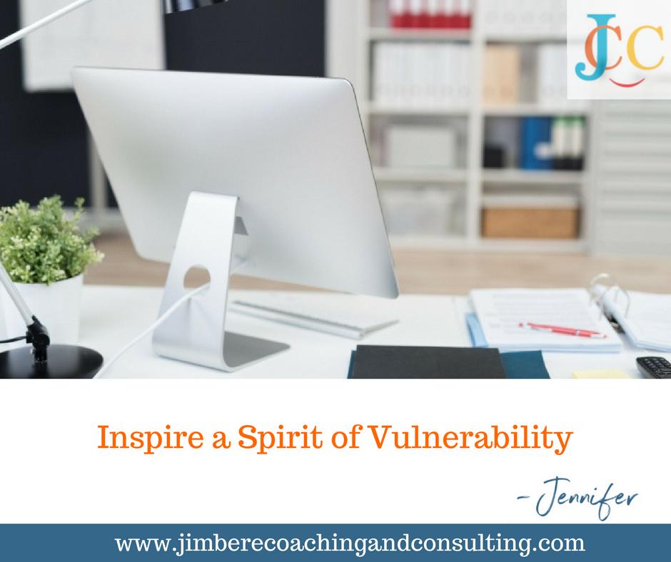 Inspire a Spirit of Vulnerability