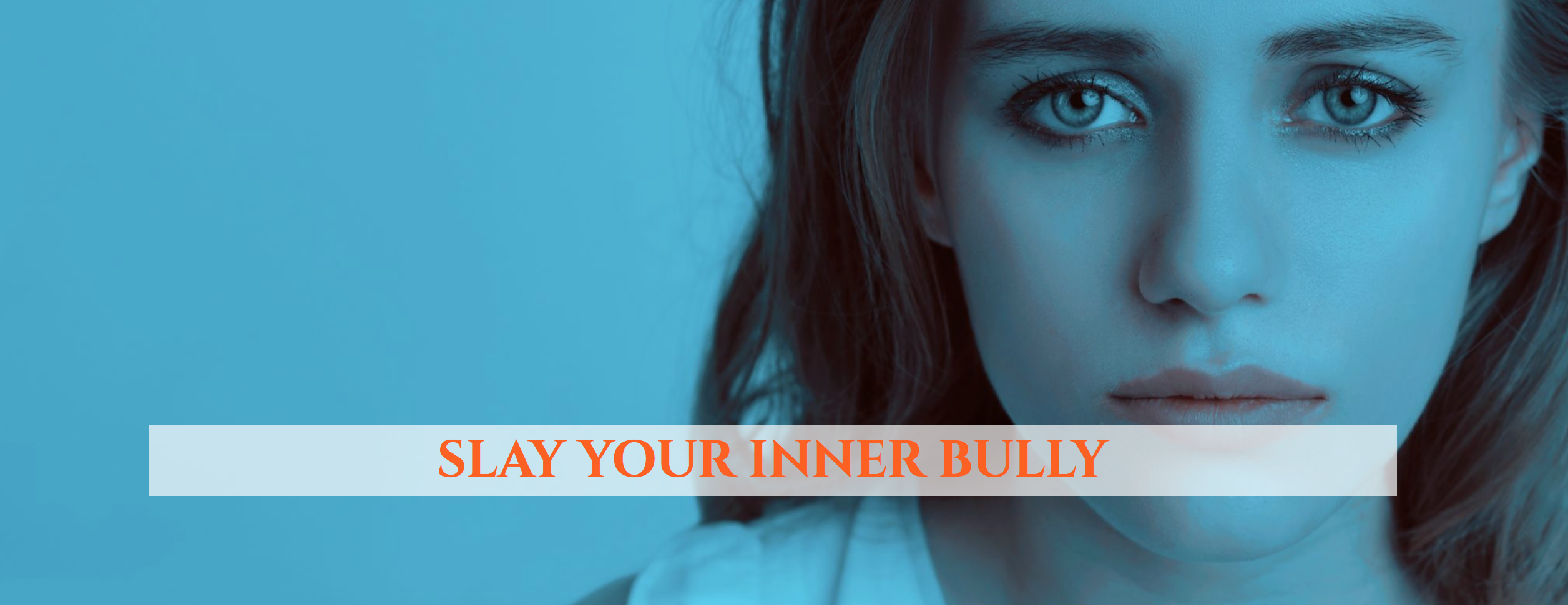 Learn To Slay Your Inner Bully
