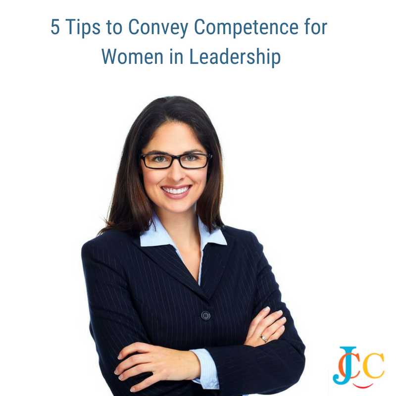 5 Tips to Convey Competence for Women in Leadership