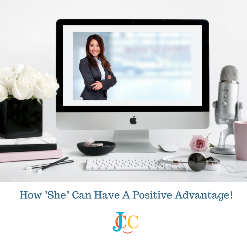 """How """"She"""" Can Have A Positive Advantage!"""