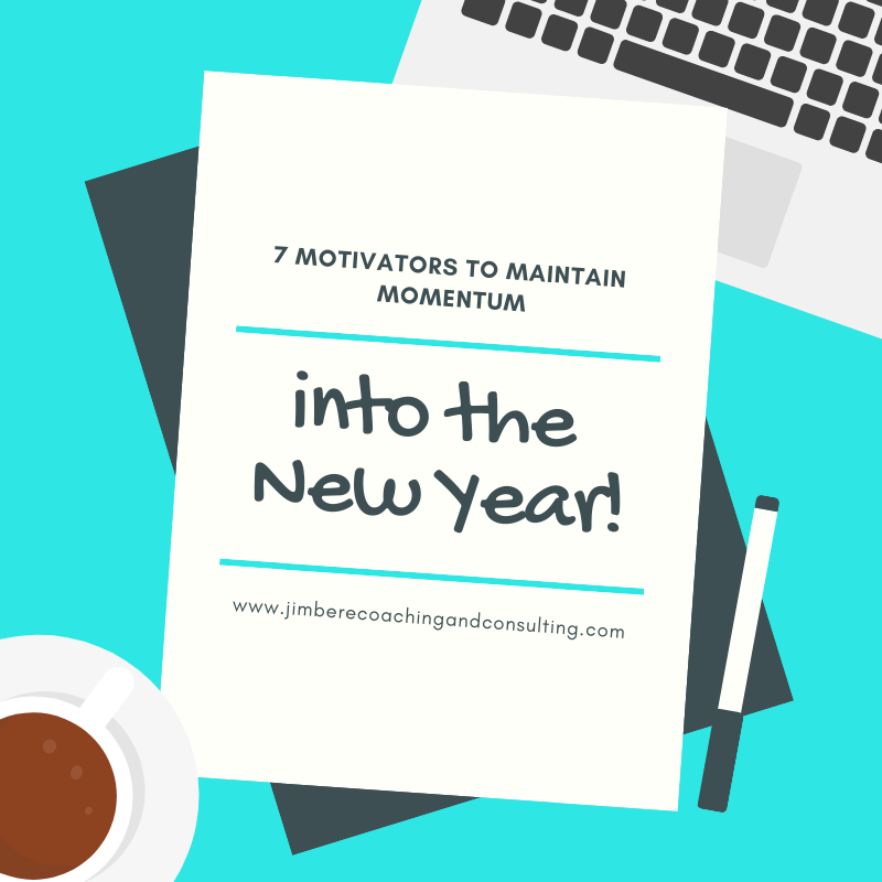 7 Motivators to Maintain Momentum into the New Year!