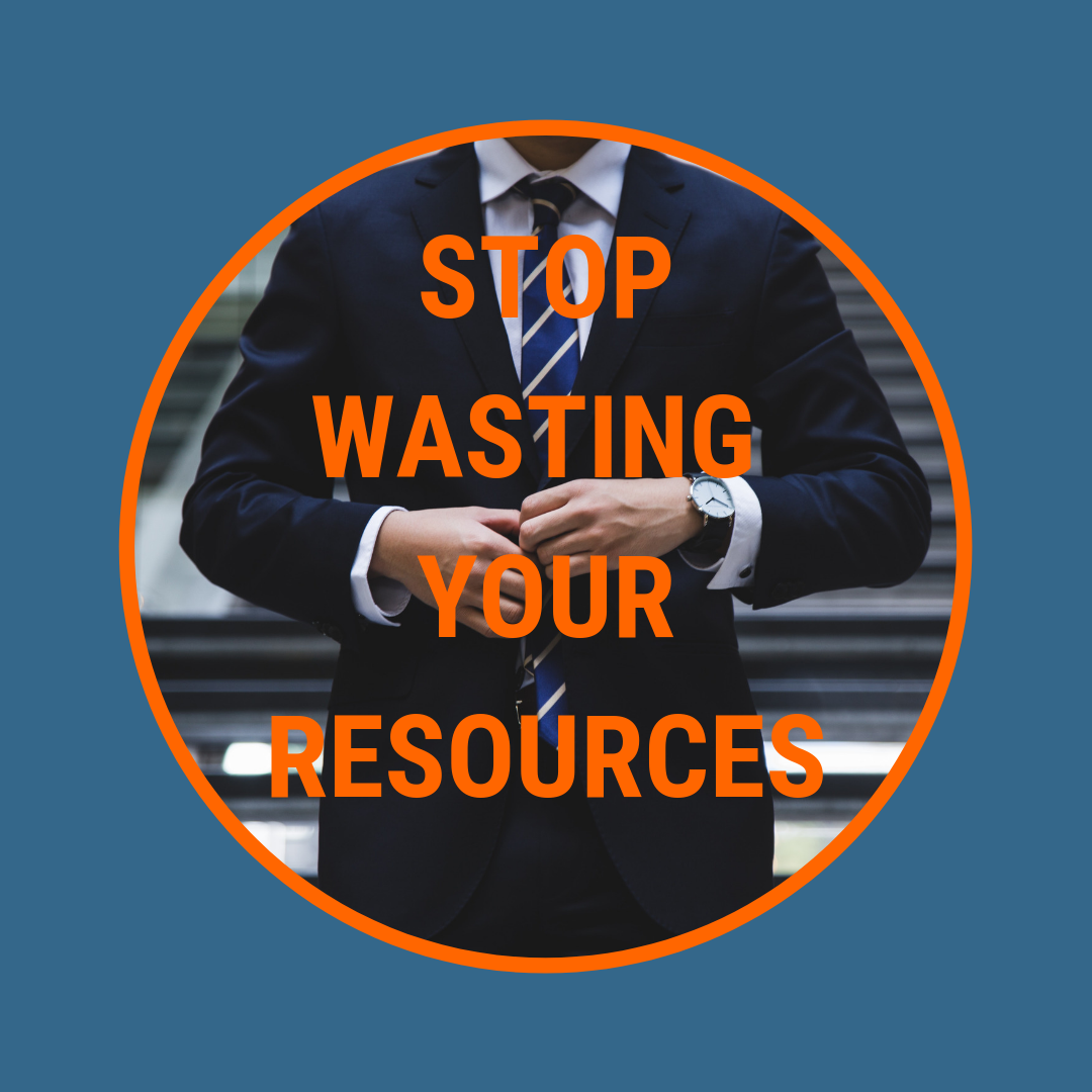 Stop Wasting Your Resources! Save Your Precious Time