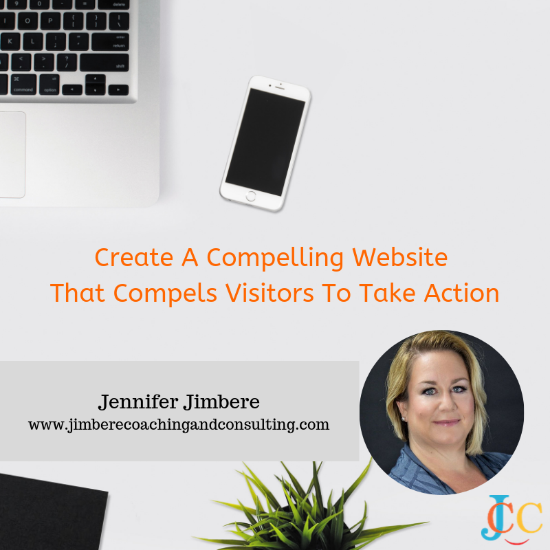 Create A Compelling Website That Compels Visitors To Take Action