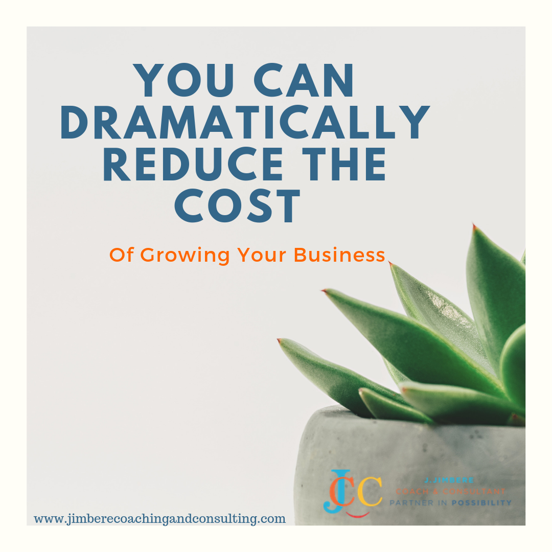 You Can Dramatically Reduce The Cost Of Growing Your Business