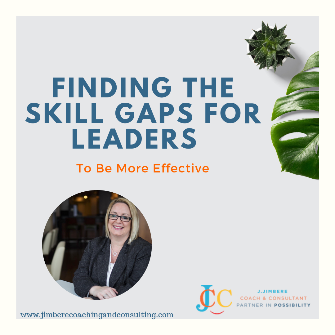 Finding The Skill Gaps For Leaders To Be More Effective