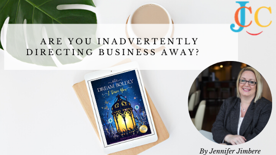 Are you inadvertently directing business away?