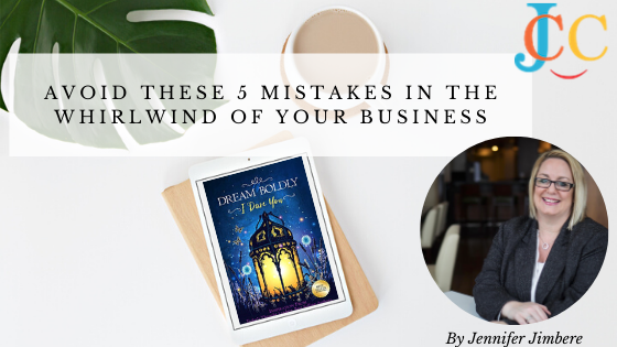 Avoid These 5 Mistakes in the Whirlwind of your Business