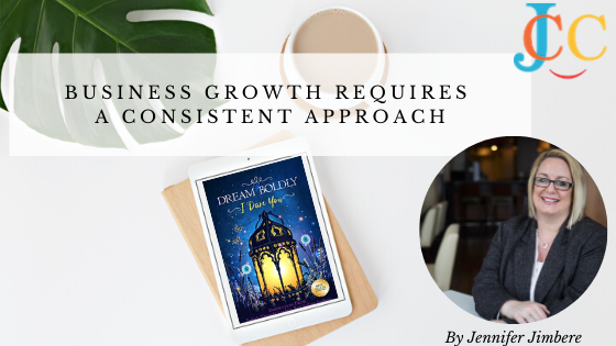Business Growth Requires A Consistent Approach
