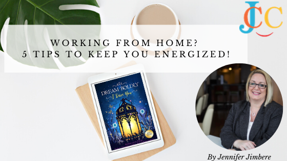 Working from home? 5 Tips to keep you Energized!