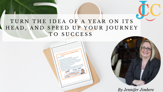 Turn the idea of a year on its head, and speed up your journey to success