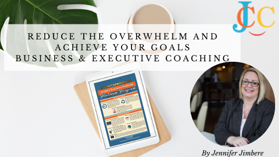 Reduce the Overwhelm and Achieve Your Goals