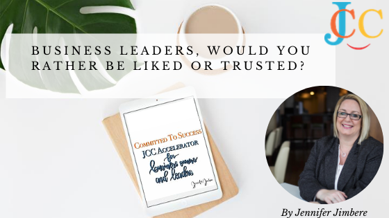 Business Leaders, Would You Rather be Liked or Trusted?