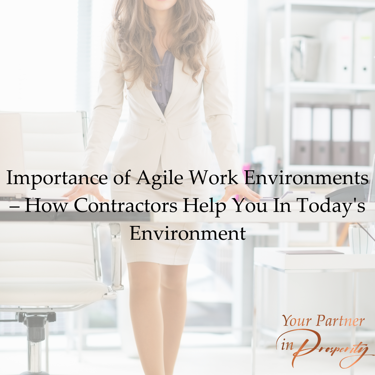 Importance of Agile Work Environments – How Contractors Help You In Today's Environment