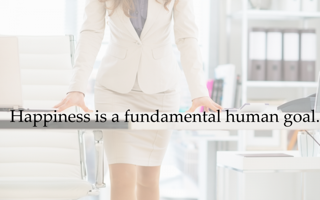 Happiness is a fundamental human goal.